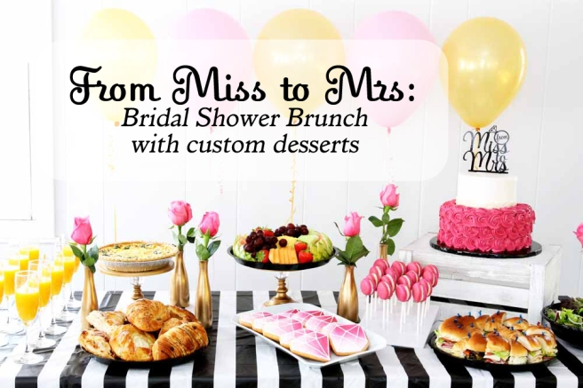 From Miss to Mrs Bridal shower brunch with custom desserts from cafe pierrot in sparta nj